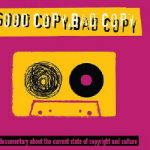 Good Copy Bad copy: repenser le droit d'auteur